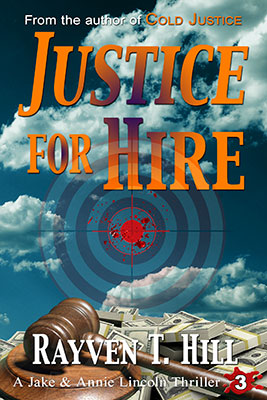 FREE preview of Justice for Hire by Rayven T. Hill: Book 3 in the Jake and Annie Lincoln mystery books series.
