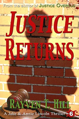 Justice Returns: No. 6 in the Jake & Annie Lincoln mystery books series. → In this much-requested sequel to Blood and Justice, private investigators Jake and Annie Lincoln are drawn into double jeopardy, torn between their moral obligation to investigate the cold case murders of two innocent victims, and to catch the serial killer who hired them to do so.
