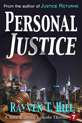 Personal Justice: No. 7 in the Jake & Annie Lincoln mystery books series. → When a suspected murderer manages to disappear, the family of the victim turns to Jake and Annie Lincoln for help. Now the two private investigators are on the hunt for the killer — and they'll stop at nothing to make sure justice is served.