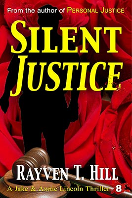 FREE preview of Silent Justice by Rayven T. Hill: Book 8 in the Jake and Annie Lincoln mystery books series.